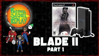 BLADE II (PS2) pt.1 - Prequel Sequel Replay