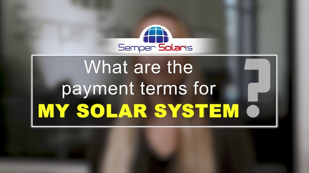 What Are The Payment Terms For My Solar System