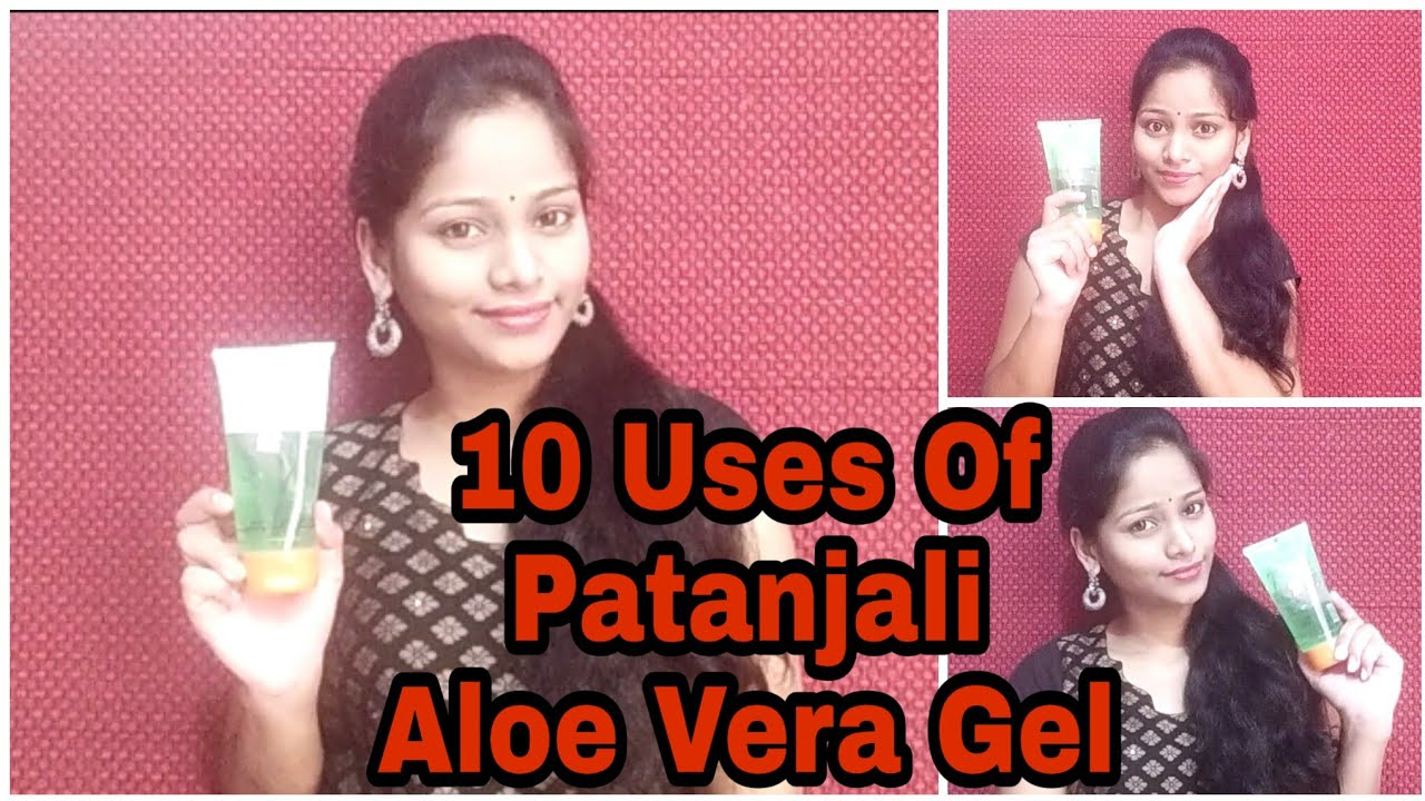 Top 10 Way To Use Patanjali Aloe Vera Gel In Telugu Aloe Vera Gel Uses Benefits For Skin