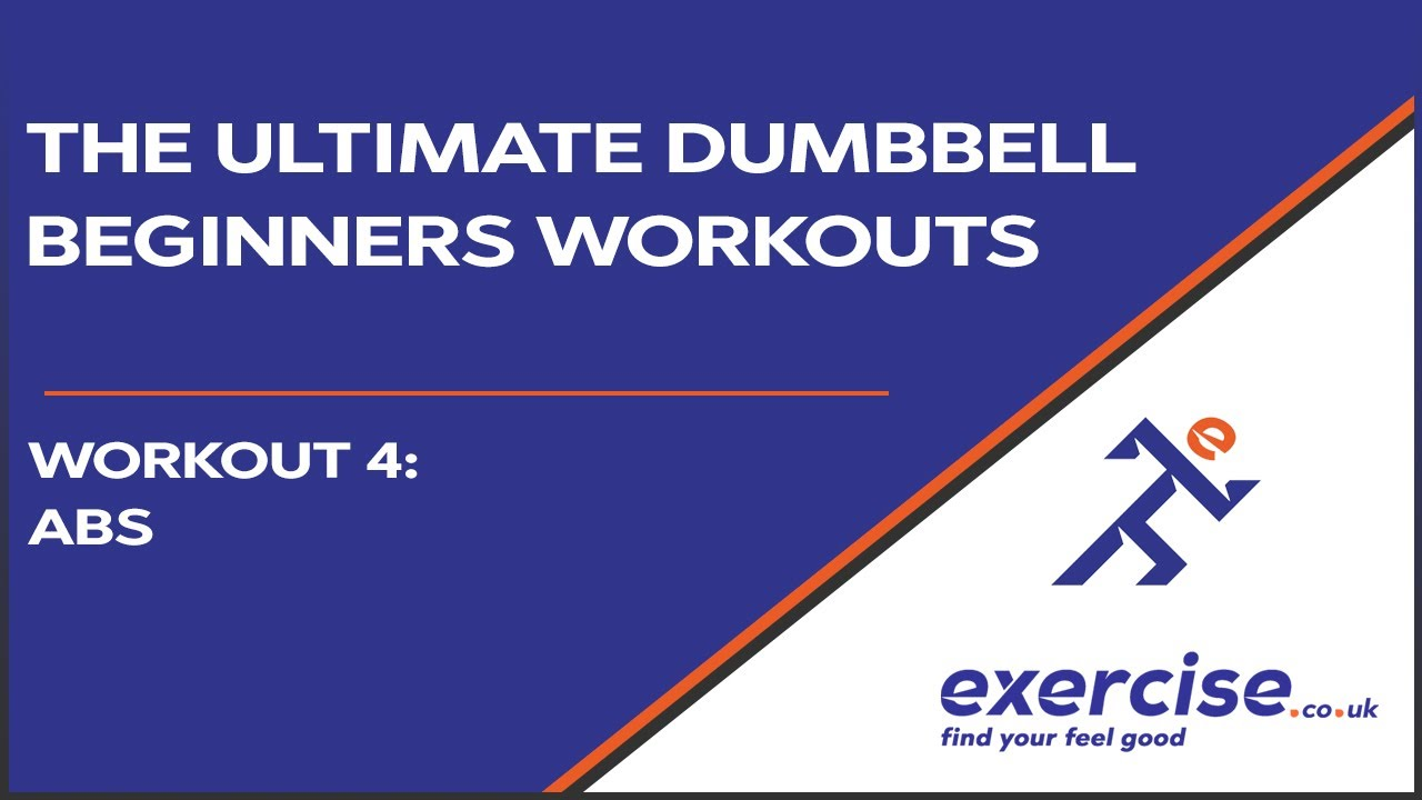 The Ultimate Dumbbell Beginners Workouts - Workout 4: Abs with Demonstration