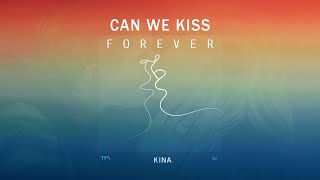 Baixar Kina - Can We Kiss Forever || Special Version 1 Hour