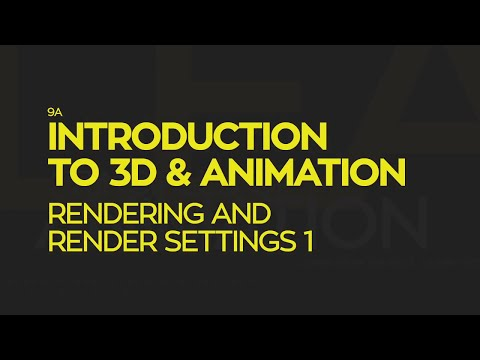 Introduction To 3D and Animation: Rendering & Render Settings 1