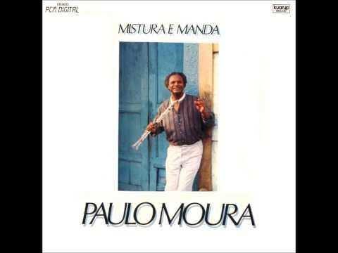 Paulo Moura - Mistura e Manda (Nelson Alves)