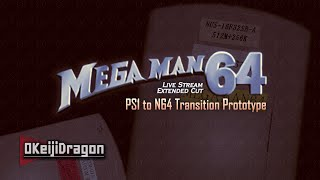 Mega Man 64 (PS1 to N64) Transition Prototype | Live Stream [Extended Cut]