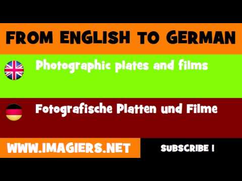 FROM ENGLISH TO GERMAN = Photographic plates and films