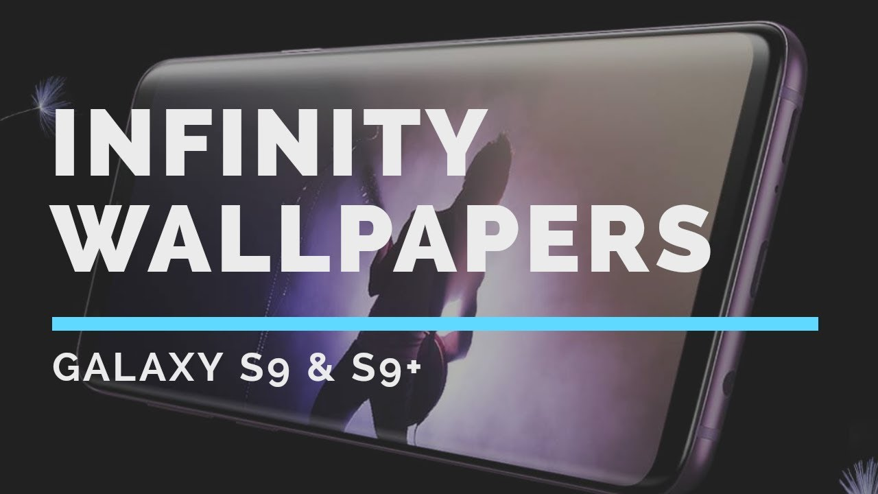 Samsung Galaxy S9 S9 Infinity Wallpapers Youtube