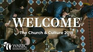 The Church & Culture Conference Session I - 4-28-18