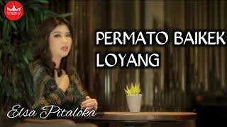 ELSA PITALOKA - PARMATO BAIKEK LOYANG [Official Music Video] Lagu Terbaru 2019