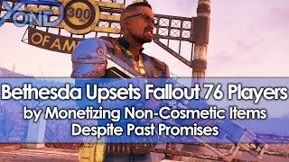 Bethesda Upsets Fallout 76 Players by Monetizing Non-Cosmetic Items Despite Past Promises