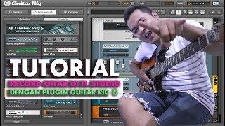 TUTORIAL RECORDING - Cara merekam gitar di FL studio menggunakan Guitar Rig
