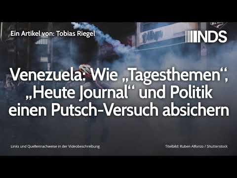 """Venezuela: Wie """"Tagesthemen"""", """"Heute Journal"""" und Politik einen Putsch-Versuch absichern"""