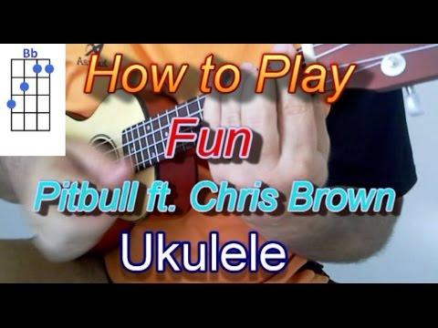 How to play Fun by Pitbull ft Chris Brown Ukulele Guitar Chords ...