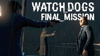 Watch Dogs - FINAL MISSION - Sometimes You Still Lose