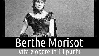Berthe Morisot: vita e opere in 10 punti