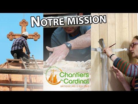 La mission des Chantiers du Cardinal : Bâtir l'Église