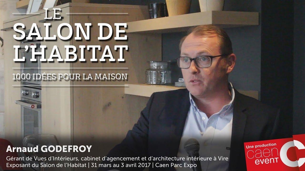 Cabinet D Architecte Caen interview d'arnaud godefroy - salon de l'habitat de caen 2017