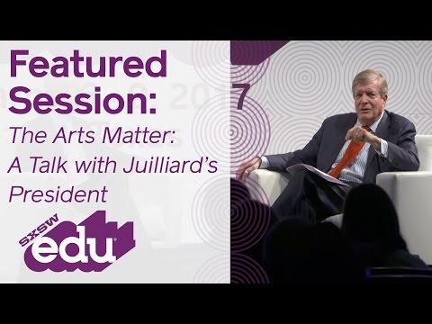 SXSWedu 2017   The Arts Matter: A Talk with Juilliard's President
