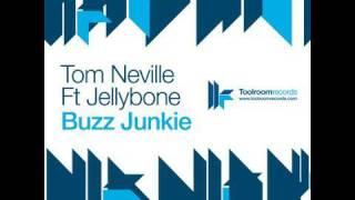 Tom Neville feat. Jellybone - Buzz Junkie - Paul Harris Remix