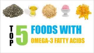 Top 5 Omega-3 Fatty Acids Natural Foods