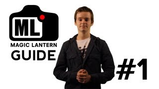 Magic Lantern Guide - Funktionen Überblick - #1