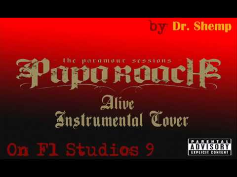 Papa Roach - Alive (N' Out Of Control) (Instrumental Cover) On FL Studios 9