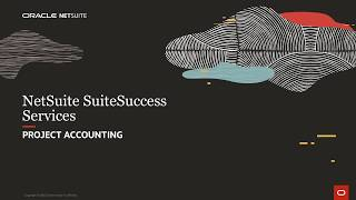 NetSuite SuiteSuccess for Services: Project Accounting