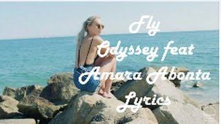 ODYSSEY - Fly feat. Amara Abonta LYRICS