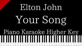 【Piano Karaoke Instrumental】Your Song / Elton John【Higher Key】