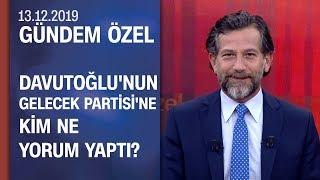 Davutoğlu gelecek vadediyor mu? Partisi neyi savunuyor, kimden oy alacak? - Gündem Özel 13.12.2019