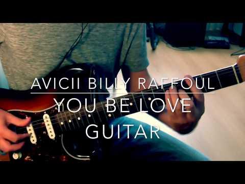 You be love Avicii feat. Billy Raffoul guitar tutorial