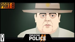 Loyalty Baby! - THIS IS THE POLICE 2 - Part 8 - Let