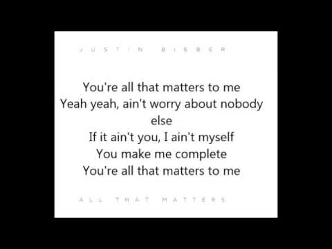Justin Bieber All That Matters Lyrics Youtube