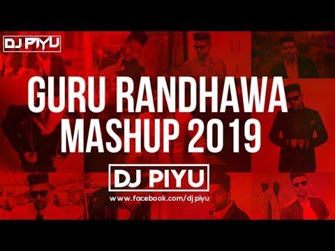 GURU RANDHAWA MASHUP 2019 - DJ PIYU | GURU RANDHAWA | ( BEST OF GURU RANDHAWA )