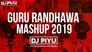 Guru randhawa mashup 2019 - dj piyu | ( best of )