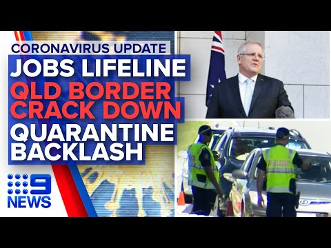 Coronavirus: New Cases, Jobs Lifeline, QLD Border Crackdown | Nine News Australia