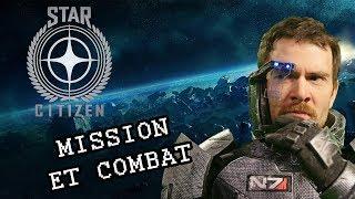 STAR CITIZEN - Mission de récupération et Combats