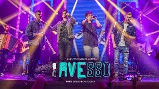 Baixar GUSTAVO TOLEDO E GABRIEL - DO AVESSO [feat. BRENO E CAIO CESAR | DVD GTG]
