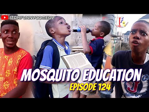 MOSQUITO EDUCATION (Mark Angel Comedy)(Izah Funny Comedy)(Episode 124)