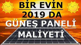 Bir Evin Güneş Paneli Fiyatı Kaç Lira? 2019 (Off Grid) Güneş Enerji Sistemi (GES)