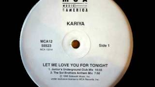 Kariya - Let Me Love You For Tonight (The Sol Brothers Anthem Mix)