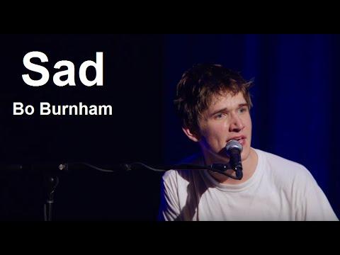 Sad w/ Lyrics - Bo Burnham - what