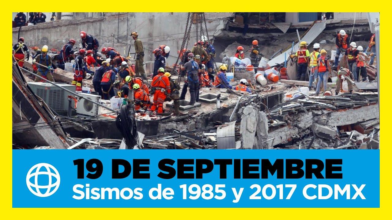 19 de septiembre, Sismos de 1985 y 2017 CDMX