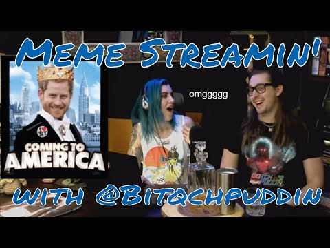Danika & Friends: Meme Streamin' With Biqtchpuddin!