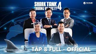 Shark Tank Việt Nam 4 #8   Startup nào từ chối đề nghị đầu tư 30 tỷ của Shark Hưng về đội Shark Liên