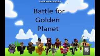 Roblox Battle For Golden Planet Season 1 Episode 1 Part 2