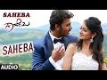 Saheba Songs | Saheba Full Song | Manoranjan Ravichandran, Shanvi Srivastava |V Harikrishna
