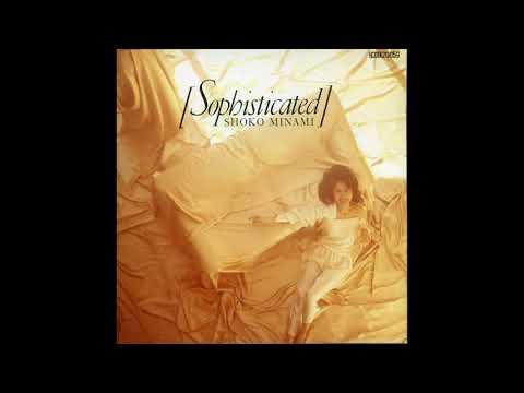 (1986) Shoko Minami - Sophisticated [FULL ALBUM]