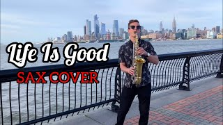 Life Is Good (ON SAX) - Future & Drake Cover!