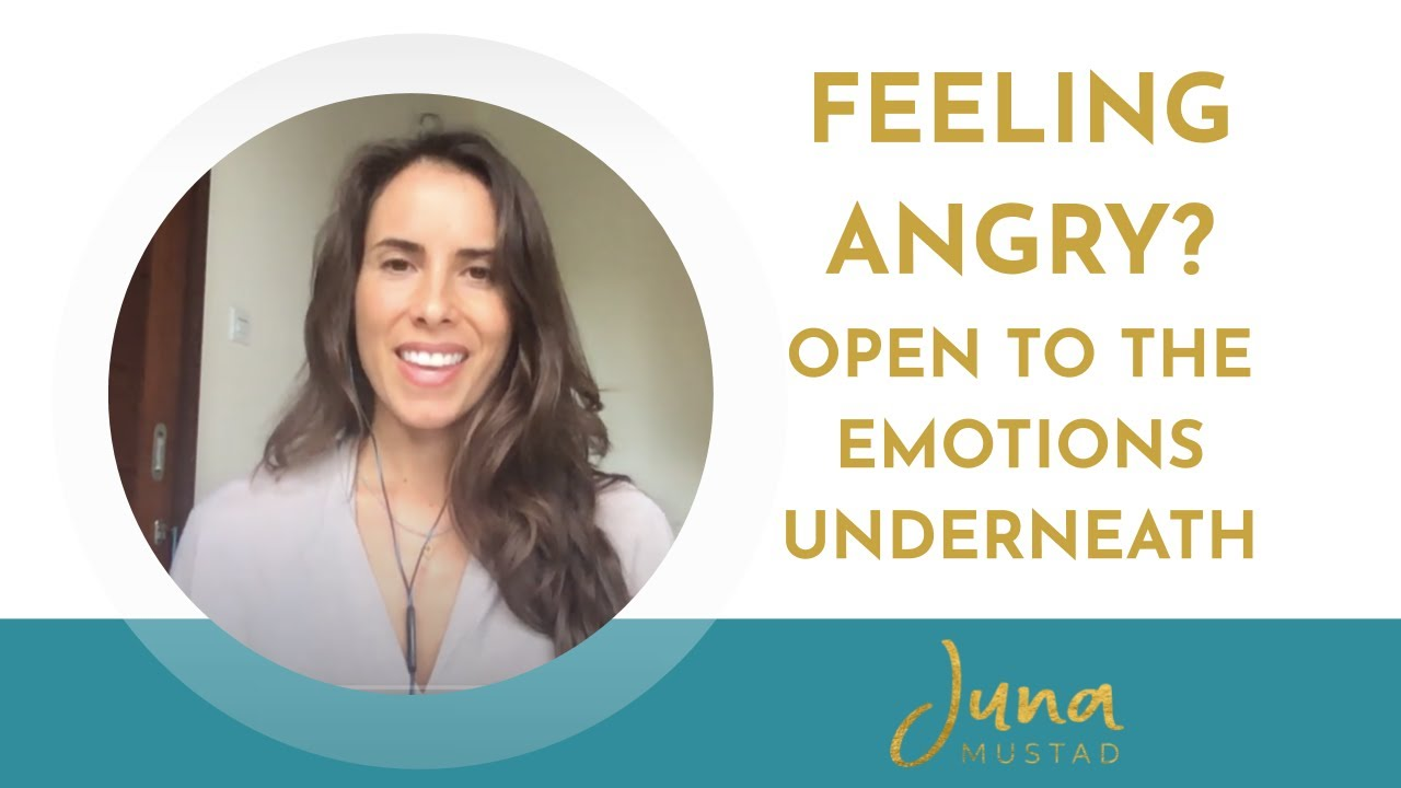 Feeling Angry? Try Opening to the Emotions Underneath Your Anger