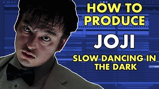 "How to Produce Joji ""Slow Dancing in the dark"" Tutorial"